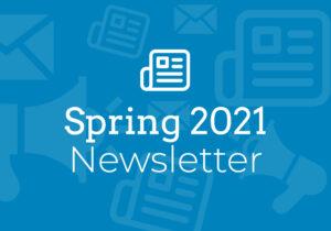 Spring 2021 Newsletter thumbnail